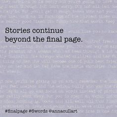 ~ a six-word story ~ prompt: final page ~ Stories continue beyond the final page. Story Prompts, Writing Prompts, Six Word Story, Six Words, Writing Challenge, Word Art, Challenges, Facts, Funny