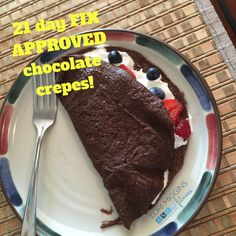 Chocolate crepes that are clean!! 21 day fix approved!