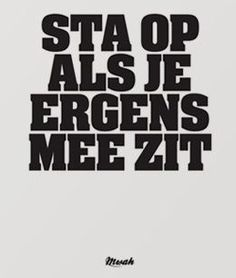 Sta op als je ergens mee zit. Pain Quotes, Words Quotes, Wise Words, Sayings, Best Quotes, Funny Quotes, Dutch Words, Dutch Quotes, Powerful Quotes