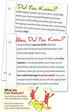 Did You Know?》 Old School New Body wrk out method! Look better, Feel younger.. If you like working  out an hour a day, this is Not for you. Working out that much will actually  Age you faster & Creates Free Radicals in your body... No Bueno