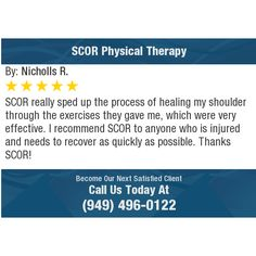SCOR really sped up the process of healing my shoulder through the exercises they gave me,...