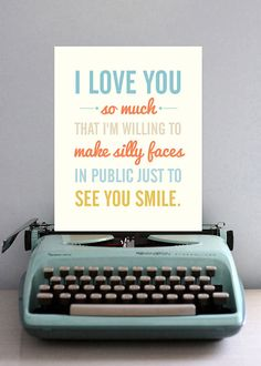 8x10 Graphic Print I Love You So Much I'm Willing To Make Silly Faces in Public Just To See You Smile from YellowHeartArt, #Etsy $18.50