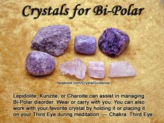 Crystals for Bi-Polar. Top Recommended Crystals: Lepidolite, Kunzite, or Charoite. Additional Crystal Recommendations: Larimar or Peridot. Bi-Polarism is associated with the Third Eye chakra. Crystal Uses, Crystal Healing Stones, Crystal Magic, Stones And Crystals, Gem Stones, Healing Rocks, Crystal Grid, Blue Crystals, Minerals And Gemstones