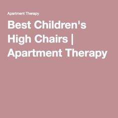 Best Children's High Chairs | Apartment Therapy