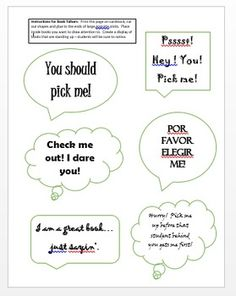 Book talkers are an easy and effective way of drawing attention to specific books.  These can be used in the classroom, in the library or anywhere with a shelf display for books.