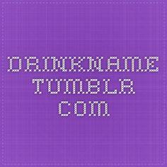 drinkname.tumblr.com