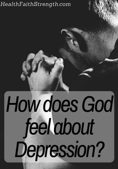 How does God feel about depression? Answering the tough questions: Does God want you to suffer? Is depression a result of our sin? Is it sinful to seek help? | HealthFaithStrength.com