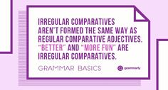 Grammar Basics: What Are Irregular Comparatives?
