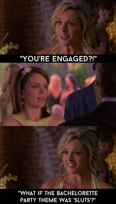 "When Jenna found out Liz was engaged. | 30 Quotes From ""30 Rock"" That Made The Show Unforgettable"
