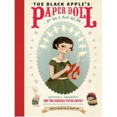 The Black Apple's Paper Doll Primer: Activities & Amusements for the Curious Paper Artist