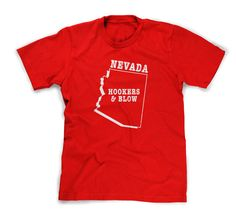 Nevada state slogan t-shirt HOOKERS & BLOW by StateSloganTees $18.00