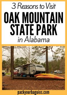 3 Reasons to Visit Oak Mountain State Park, Alabama - Pack Your Baguios Honduras Travel, Jamaica Travel, Texas Travel, Mountain Park, Mountain States, Mountain Biking, Canada Travel, Travel Usa, Travel Tips