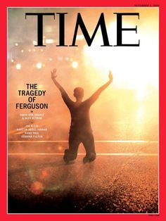 """For its cover on the crisis in Ferguson, Time chose this stark, powerful image. The picture would seem very appropriate, but its use is all the more resonant because the photographer behind the camera is Scott Olson, one of the many journalists arrested for documenting what was taking place in the Missouri town."""