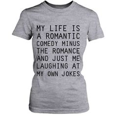 Women's Grey Cotton T-Shirt My Life Is a Romantic Comedy Funny Graphic... ❤ liked on Polyvore featuring tops, t-shirts, cotton tees, cotton graphic tee, graphic t shirts, gray tees and gray top