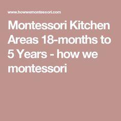 Montessori Kitchen Areas 18-months to 5 Years - how we montessori