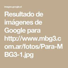 Resultado de imágenes de Google para http://www.mbg3.com.ar/fotos/Para-MBG3-1.jpg