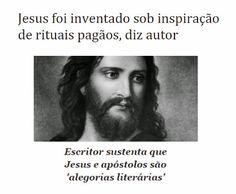 http://www.paulopes.com.br/2015/04/jesus-foi-inventado-sob-inspiracao-de-rituais-pagaos-diz-escritor.html