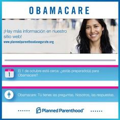 Hemos lanzado nuestra nueva página de web sobre #Obamacare! Comparte & reparte las noticias, después visita la página para leer más datos aqui:...Planned Parenthood has a new site for Spanish speakers to learn everything you need to know about how to get covered under Obamacare, starting October 1! In just over a week, millions of uninsured Americans will be able to get quality, affordable health insurance—and you probably know some of them. Share this to help spread the word: