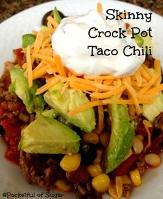 Skinny Crock Pot Taco Chili. I'm trying this recipe this weekend.
