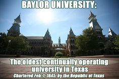 Baylor University: the oldest continually operating university in Texas. Chartered Feb. 1, 1845, by the Republic of Texas. #sicem #Baylor