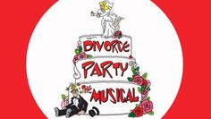 """""""Divorce Party The Musical"""" @ Parker Playhouse (Fort Lauderdale, FL)"""