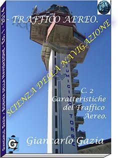 TRAFFICO AEREO: C2:caratteristiche dello spazio aereo italiano (SCIENZE DELLA NAVIGAZIONE) (Italian Edition)