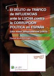 El delito de tráfico de influencias ante la lucha contra la corrupción política en España : una visión jurisprudencial crítica