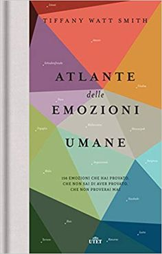 Atlante delle emozioni umane eBook by Tiffany Watt Smith - Rakuten Kobo New Books, Books To Read, Nostalgia, Liberia, Dont Understand, Book Nooks, Graphic Illustration, Things To Think About, I Am Awesome