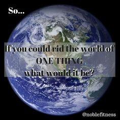 What would you get rid of?