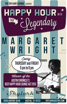 Happy Hour with Legendary Margaret Wright. Winner of Best Happy Hour Lounge Act, Austin Chronicle 2013