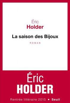 Avec le roman La Saison des bijoux Eric Holderlivre un magnifique diamant…