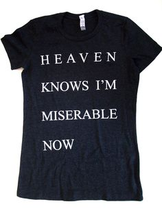 Womens Heaven Knows I'm Miserable Now dark heather gray T Shirt S, M, L, XL the smiths morrissey. $16.00, via Etsy.