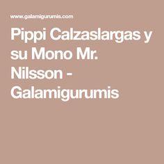 Pippi Calzaslargas y su Mono Mr. Nilsson - Galamigurumis