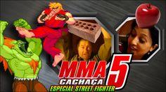 MMA Cachaça 5 - Especial Street Fighter - CENSURADO
