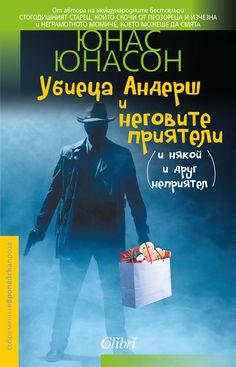 """Не е нужно да казвам, че, след като прочетох """"Стогодишният старец, който скочи от прозореца и изчезна"""", задължително купувам всяка книга на Юнас Юнасон."""