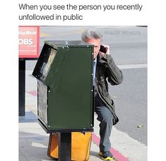 When you see the person, you recently unfollowed, in public #meme #funny #socialmedia