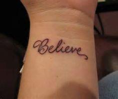 Believe Wrist Tattoo : Wrist Tattoos One Word Tattoos, Small Quote Tattoos, Love Tattoos, Beautiful Tattoos, Picture Tattoos, New Tattoos, Tattoos For Guys, Tattoo Quotes, Tattoo Girls