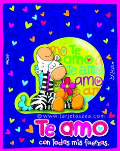 Te Amo con todas mis fuerzas. Cute Messages, Birthday Messages, Smurfs, Happy Birthday, Marriage, Cards, Erika, Iphone 6, Romance