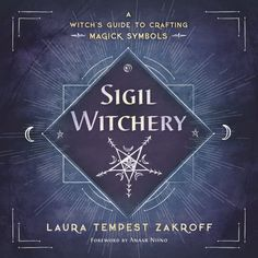 """Read """"Sigil Witchery A Witch's Guide to Crafting Magick Symbols"""" by Laura Tempest Zakroff available from Rakuten Kobo. Discover the Power of Line and Symbol Sigils are magical symbols that are designed to influence ourselves and the world . Best Magic Books, This Is A Book, The Book, Modern Meaning, Sigil Magic, Magic Spells, Witchcraft Books, Wiccan Books, Witchcraft Supplies"""