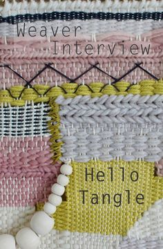 Weaver Interview || Hello Tangle