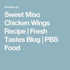 Sweet Miso Chicken Wings Recipe   Fresh Tastes Blog   PBS Food