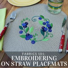 Get tips and tricks for adding machine embroidery to straw placemats from Embroidery Library.
