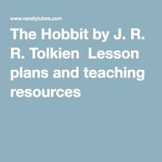 The Hobbit by J. R. R. Tolkien Lesson plans and teaching resources
