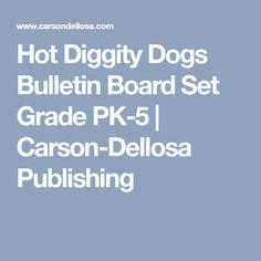 Hot Diggity Dogs Bulletin Board Set Grade PK-5 | Carson-Dellosa Publishing