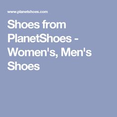 Shoes from PlanetShoes - Women's, Men's Shoes