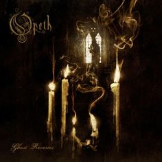 """opeth """"ghost reveries"""""""