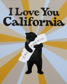 """""""I Love You California"""" starburst print by Annie Galvin  this is for @Kimberly Hulsey"""