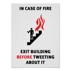 In case of fire, exit building before tweeting