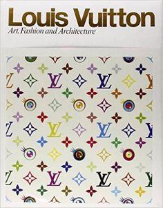Louis Vuitton: Art, Fashion and Architecture: Jill Gasparina, Glenn O'Brien, Taro Igarashi, Ian Luna, Valerie Steele: 9780847833382: Amazon.com: Books
