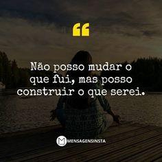 Nós mudamos só quando queremos mudar Portuguese Quotes, Horror Photography, Reflection Quotes, Inspirational Phrases, One Life, Just Love, Sentences, Me Quotes, Wisdom